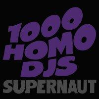 1000 Homo Djs - Supernaut