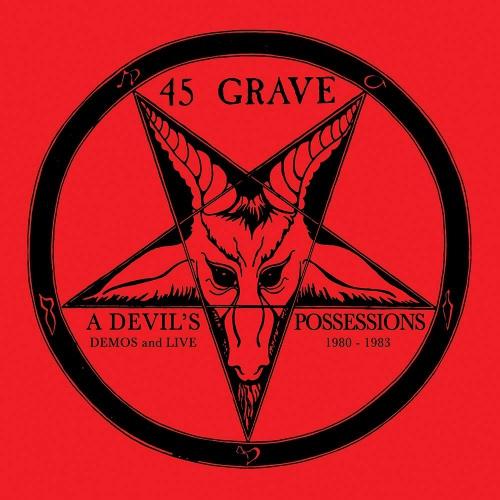 45 Grave - A Devil's Possessions - Demos & Live 1980-1983