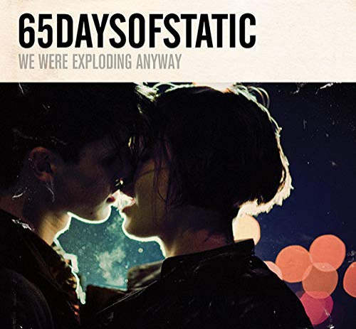 65Daysofstatic -We Were Exploding Anyway // Heavy Sky Ep