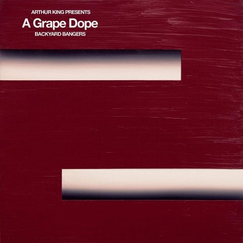 A Grape Dope -Arthur King Presents A Grape Dope: Backyard Bangers