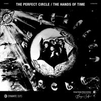 A Perfect Circle - The Hands Of Time