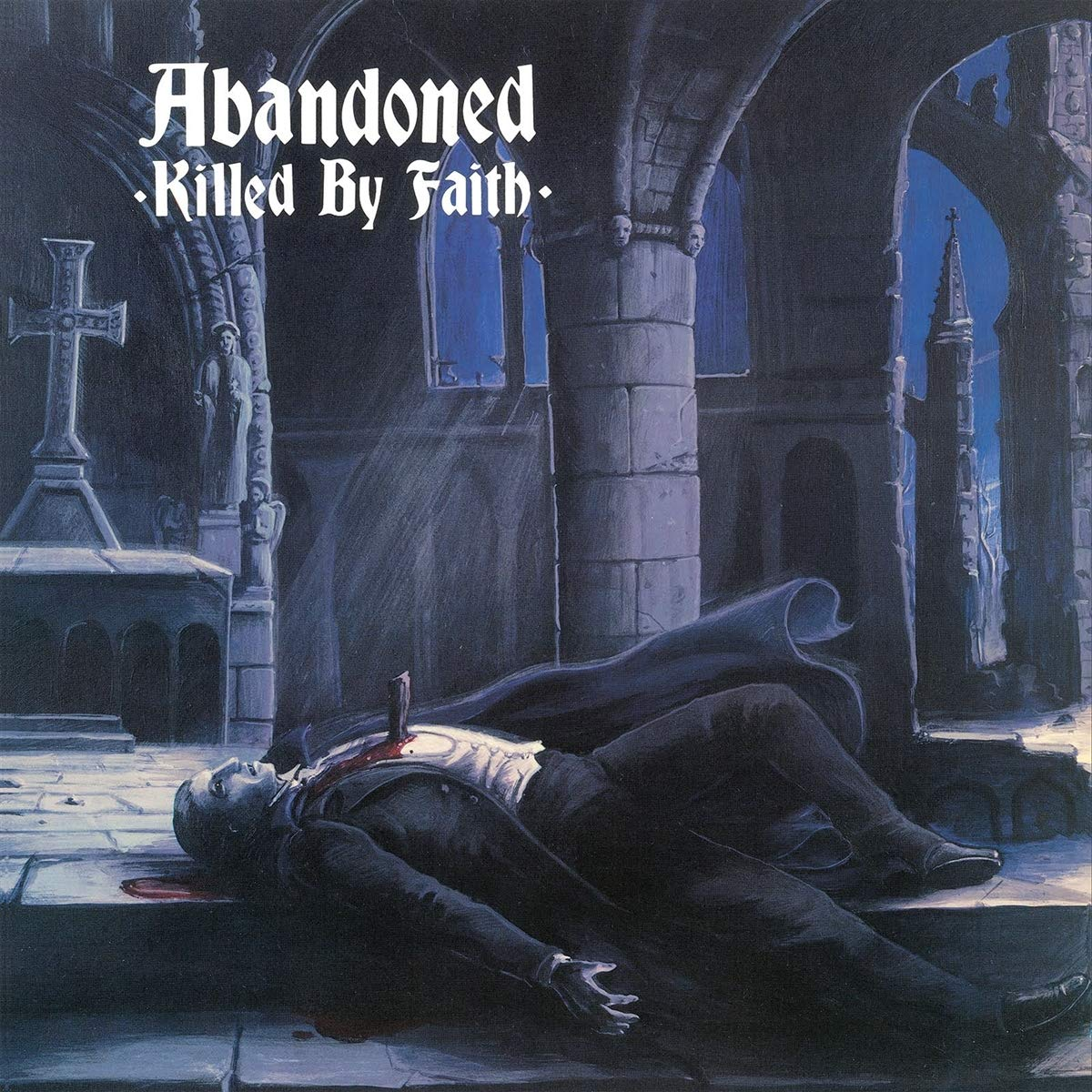 Abandoned - Killed By Faith