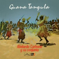 Abelardo Carbonó -Guana Tangula