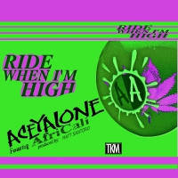 Aceyalone -Ride When I'm High