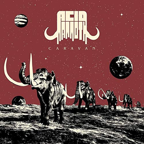 Acid Mammoth -Caravan