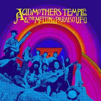 Acid Mothers Temple & The Melting Paraiso U.f.o. - Acid Mothers Temple & Melting Paraiso U.f.o.