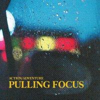 Action / Adventure -Pulling Focus