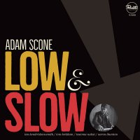 Adam Scone -Low & Slow