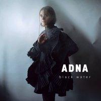 Adna - Black Water