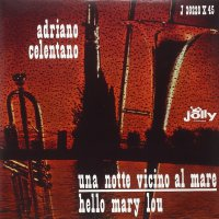 Adriano Celentano - Una Notte Vicino Al Mare / Hello Mary Lou