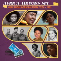 Africa Airways Six (Mile High Funk 1974-1981)  /  Va - Africa Airways Six