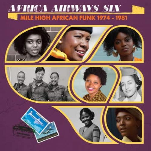 Africa Airways Six (Mile High Funk 1974-1981)  /  Va - Africa Airways Six