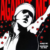 Against Me! -Reinventing Axl Rose