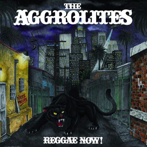 Aggrolites - Reggae Now!