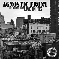 Agnostic Front -Live In 85: Nyc Stompin Crew