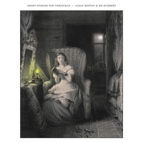 Aidan Moffat And Rm Hubbert - Ghost Stories For Christmas