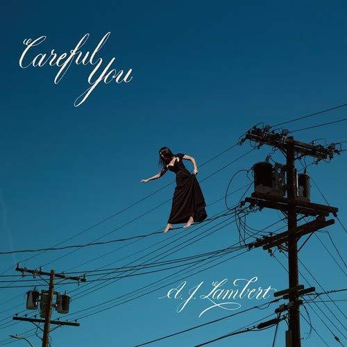 Aj Lambert - Careful You