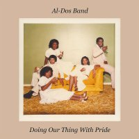 Al-Dos Band - Doing Our Thing With Pride