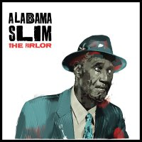 Alabama Slim -The Parlor
