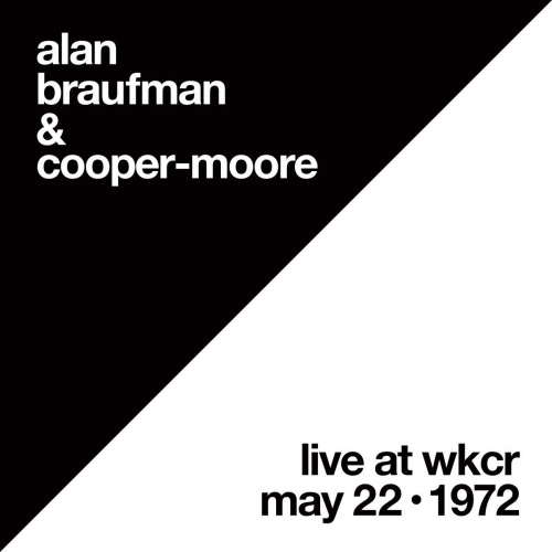 Alan Braufman /  Cooper-Moore -Live At Wkcr, May 22, 1972