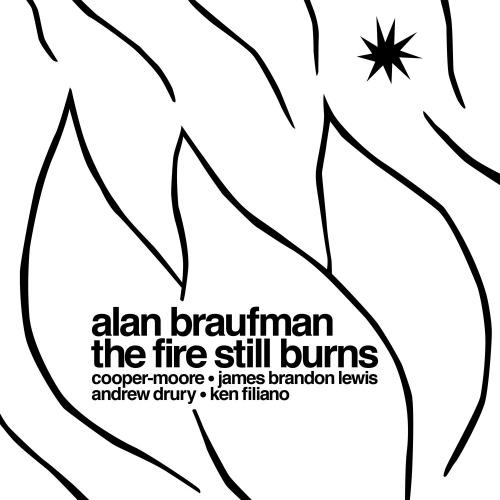 Alan Braufman - The Fire Still Burns