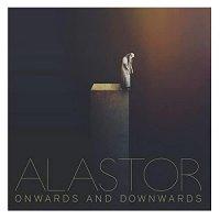 Alastor - Onwards & Downwards