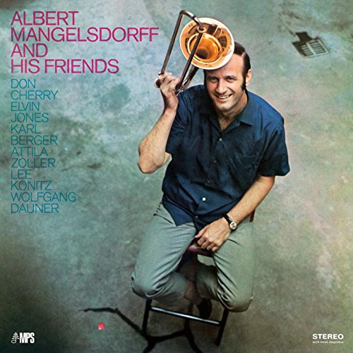 Albert Mangelsdorff - Albert Mangelsdorff & His Friends