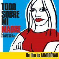 Alberto Iglesias - Todo Sobre Mi Madre