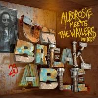 Alborosie -Unbreakable - Alborosie Meets The Wailers United