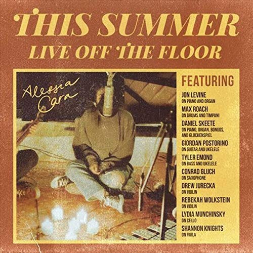 Alessia Cara - This Summer: Live Off The Floor