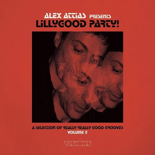 Alex Attias - Alex Attias Presents Lillygood Party Vol 2