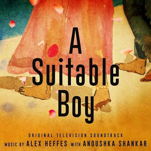 Alex Heffes / Anoushka Shankar -A Suitable Boy