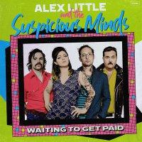 Alex Little &  Suspicious -Waiting To Get Paid