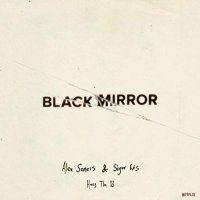 Alex & Sigur Ros Somers - Black Mirror: Hang The Dj Original Soundtrack
