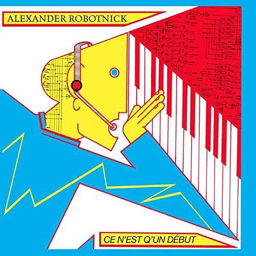 Alexander Robotnick -Ce N'est Q'un Debut
