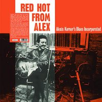 Alexis Korner - Red Hot From Alex