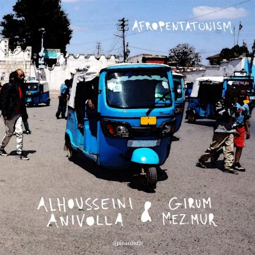 Alhousseini Anivolla / Girum Mezmur -Afropentatonism