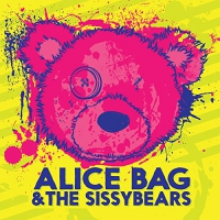Alice Bag & The Sissybears - Reign Of Fear B/w Xx