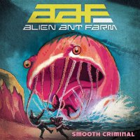 Alien Ant Farm -Smooth Criminal