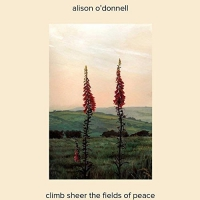 Alison O'donnell - Climb Sheer The Fields Of Peace