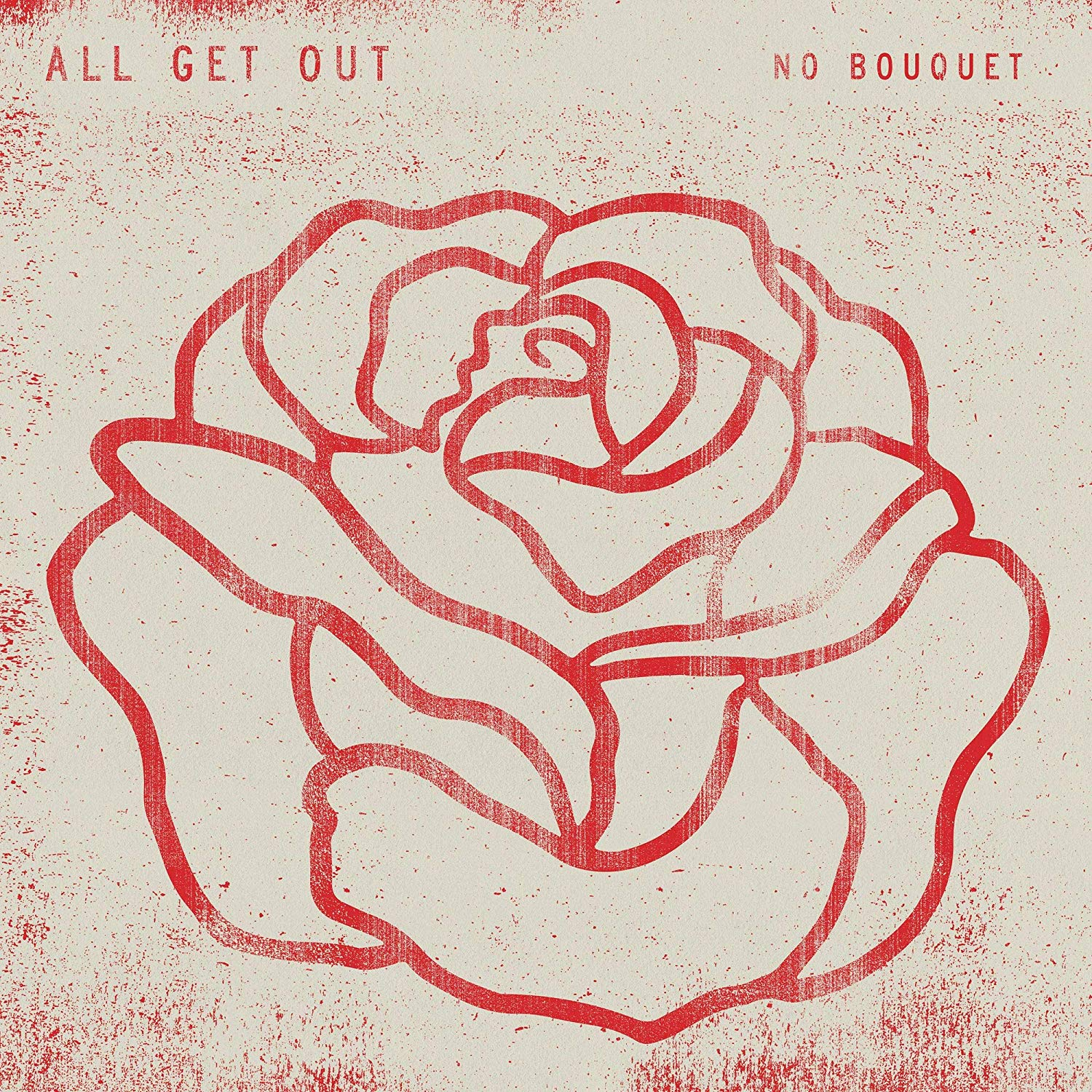 All Get Out No Bouquet Upcoming Vinyl November 2 2018