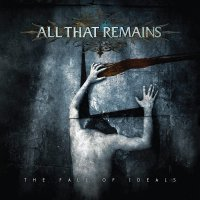 All That Remains - The Fall Of Ideals