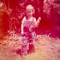 Allison Moorer -Blood