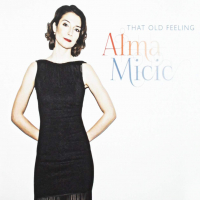 Alma Micic -That Old Feeling
