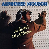 Alphonse Mouzon - Alphonse Mouzon - In Search Of A Dream