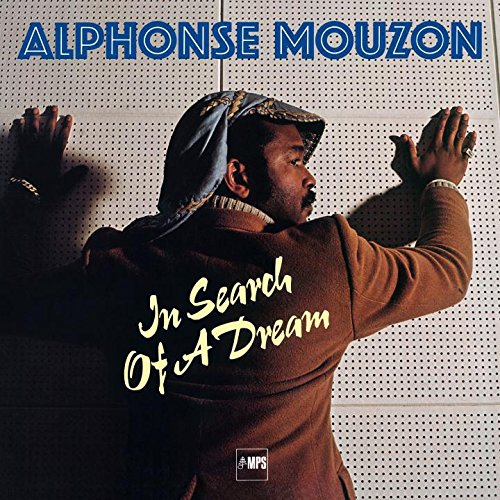 Alphonse Mouzon - Alphonse Mouzon - In Search Of A Dream
