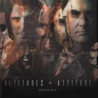 Altitudes & Attitude - Get It Out