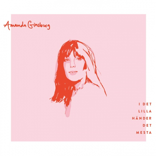 Amanda Ginsburg - I Det Lilla Hander Det Mesta