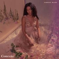 Amber Mark - Conexao