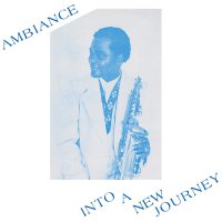 Ambiance -Into A New Journey